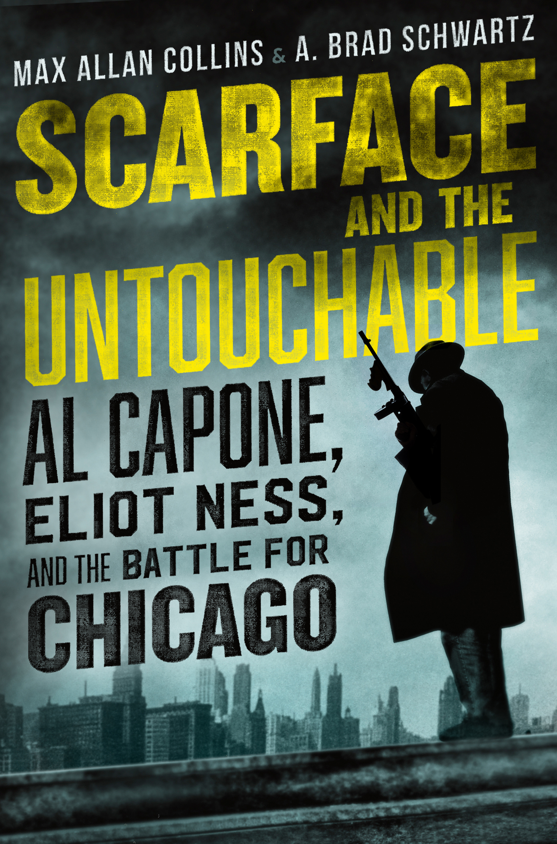 SCARFACE AND THE UNTOUCHABLE | A. Brad Schwartz